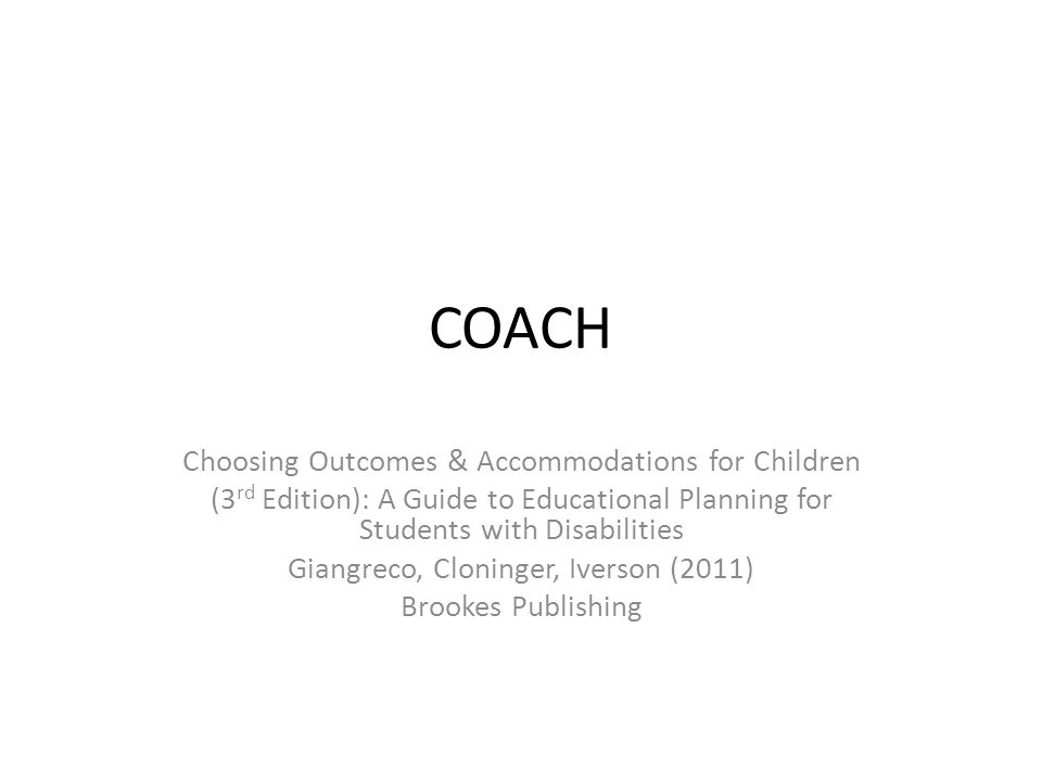 COACH Choosing Outcomes & Accommodations for Children