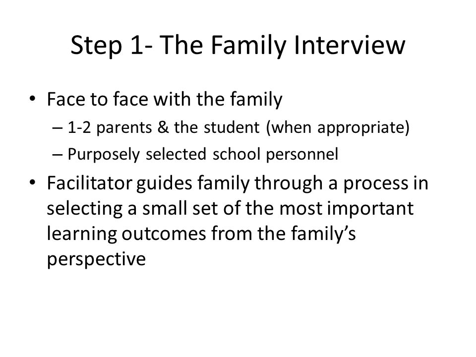 Step 1- The Family Interview