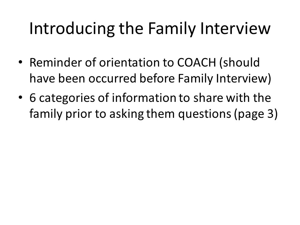 Introducing the Family Interview
