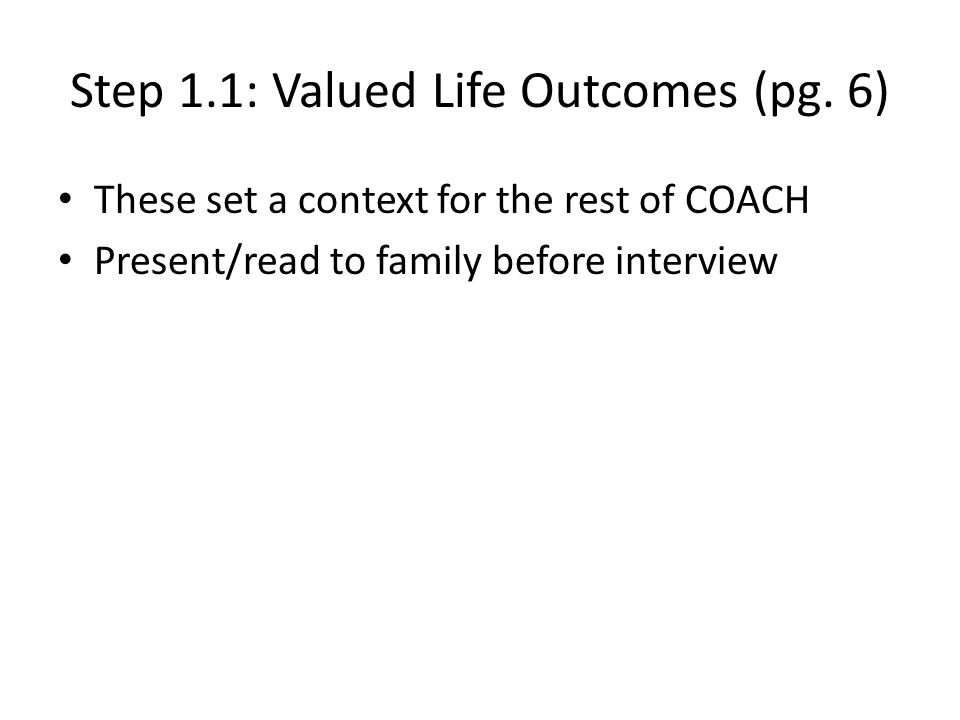 Step 1.1: Valued Life Outcomes (pg. 6)