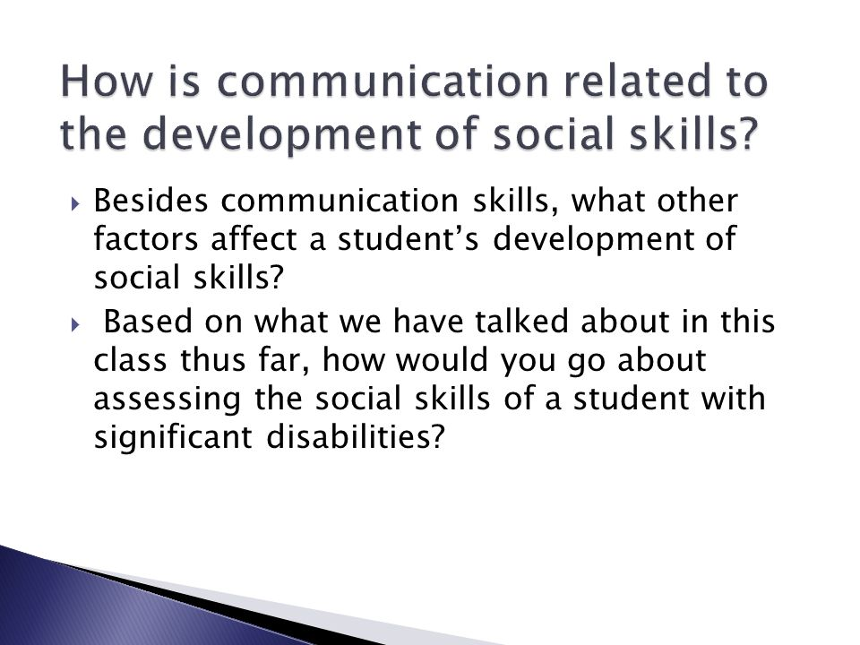 How is communication related to the development of social skills
