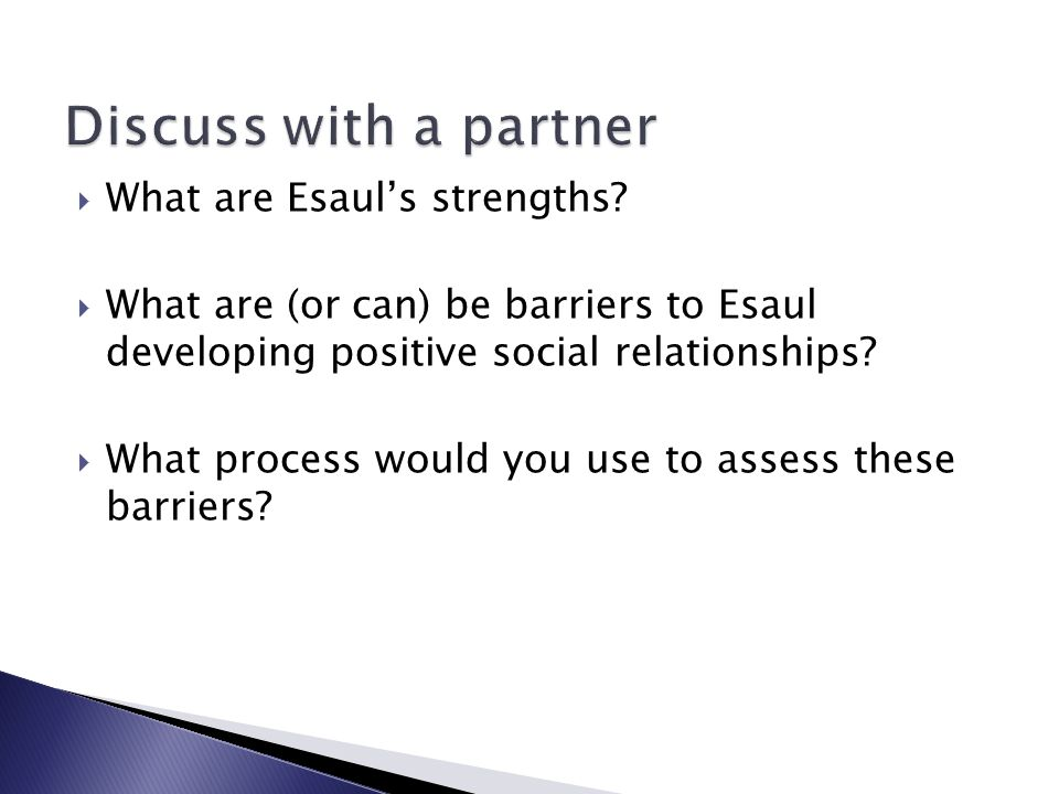 Discuss with a partner What are Esaul's strengths