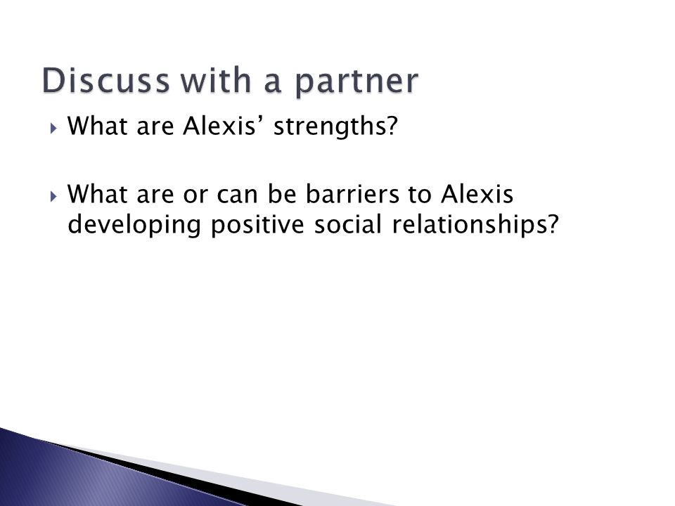Discuss with a partner What are Alexis' strengths