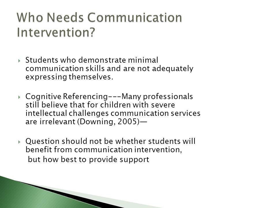 Who Needs Communication Intervention
