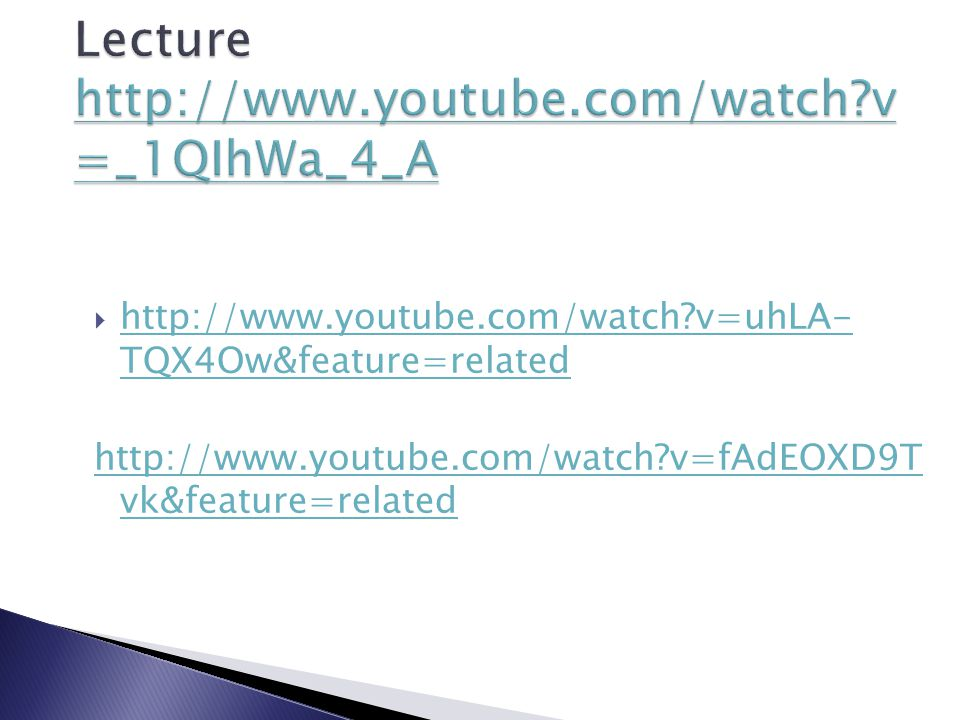 Lecture http://www.youtube.com/watch v=_1QIhWa_4_A
