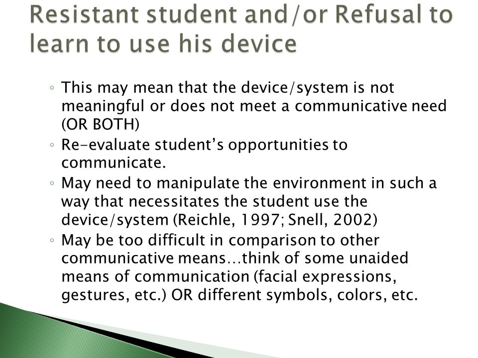 Resistant student and/or Refusal to learn to use his device