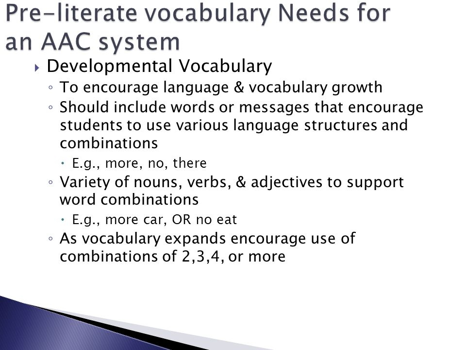Pre-literate vocabulary Needs for an AAC system