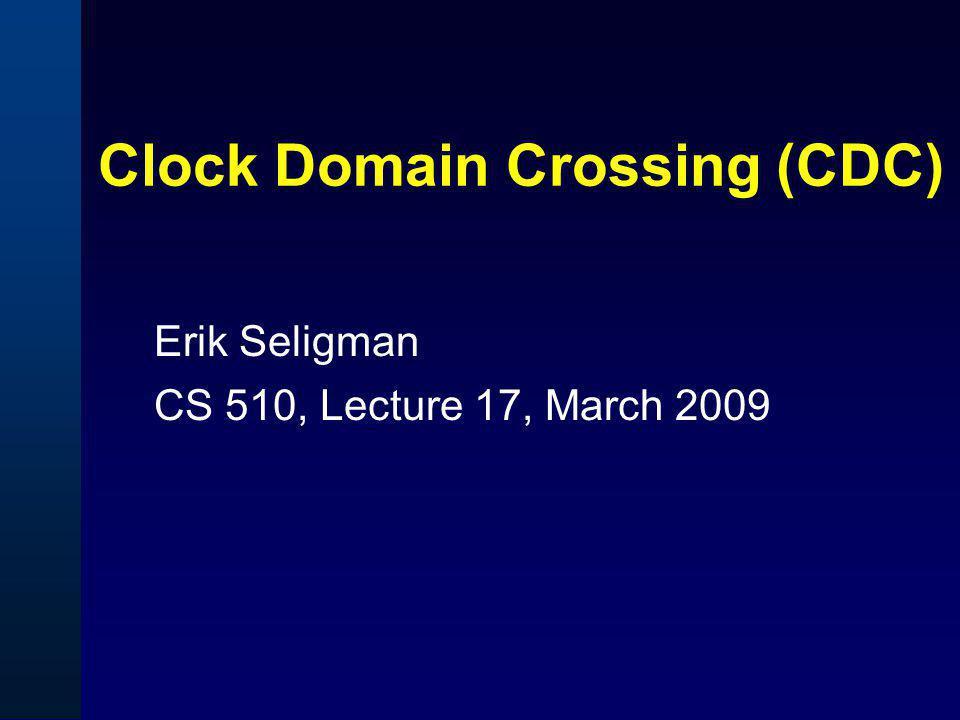 Clock Domain Crossing (CDC)