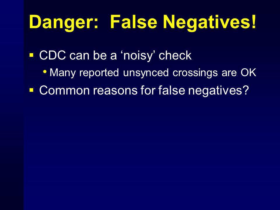Danger: False Negatives!