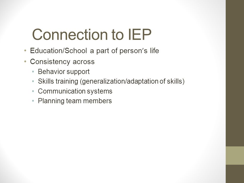 Connection to IEP Education/School a part of person's life