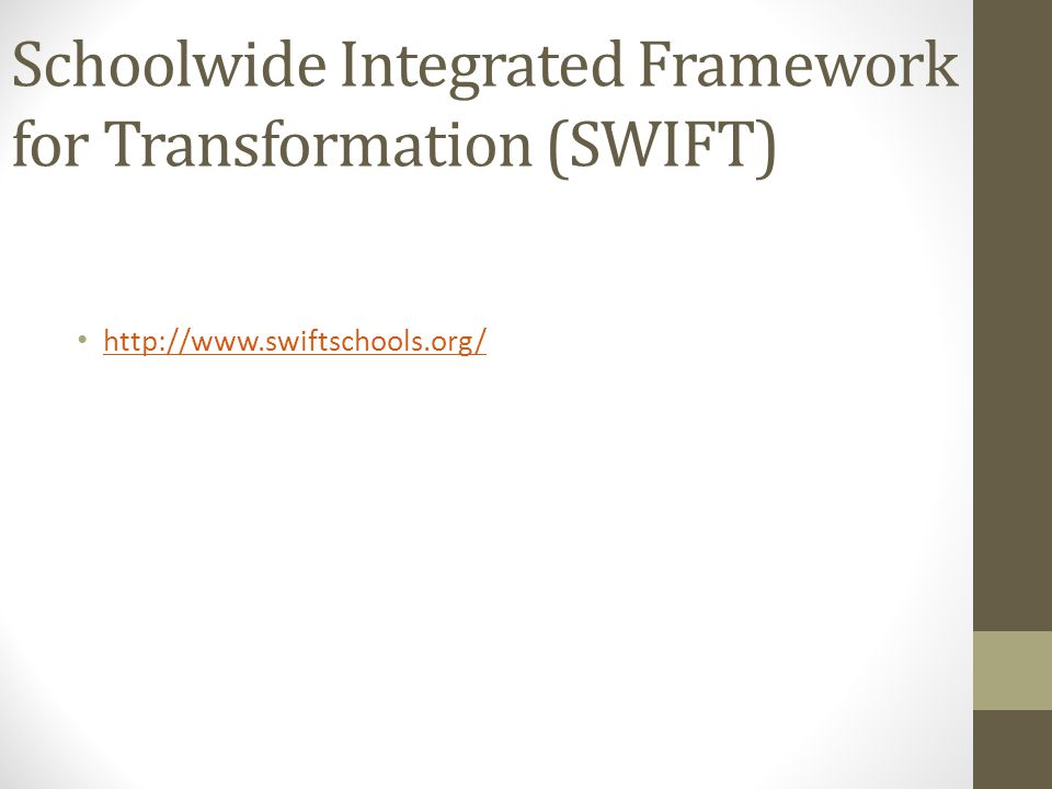 Schoolwide Integrated Framework for Transformation (SWIFT)