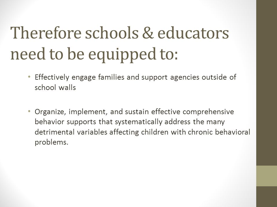 Therefore schools & educators need to be equipped to: