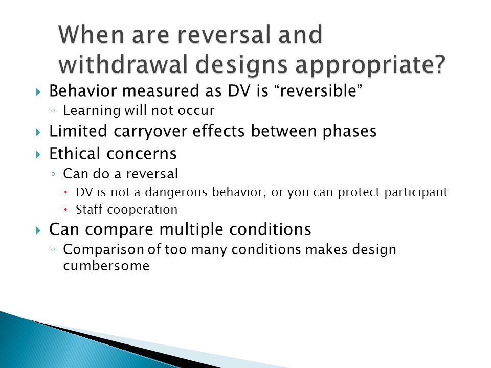 When are reversal and withdrawal designs appropriate