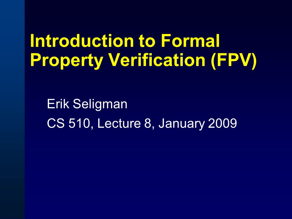 Introduction to Formal Property Verification (FPV)