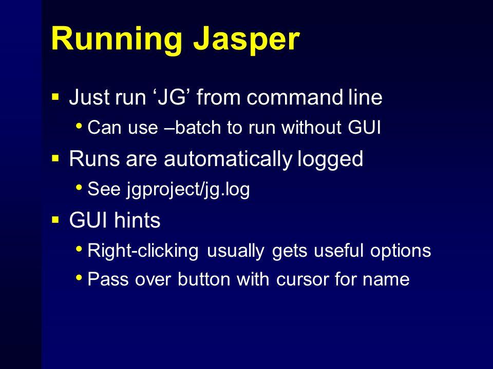Running Jasper Just run 'JG' from command line