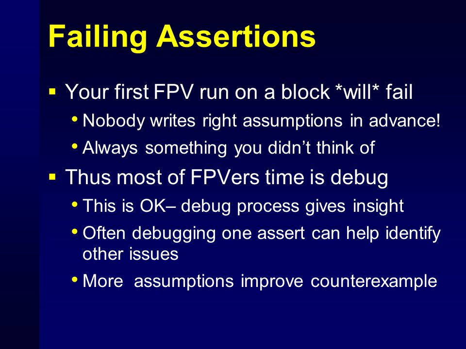 Failing Assertions Your first FPV run on a block *will* fail