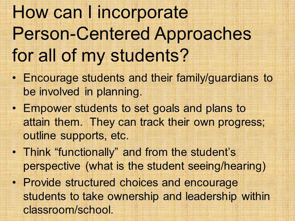 How can I incorporate Person-Centered Approaches for all of my students