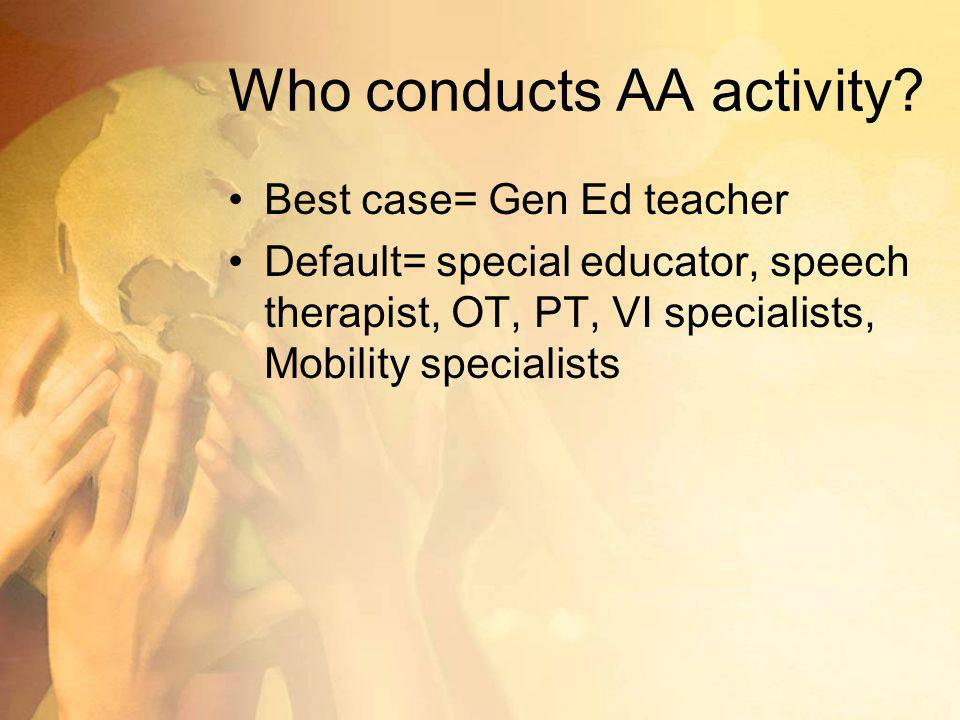 Who conducts AA activity