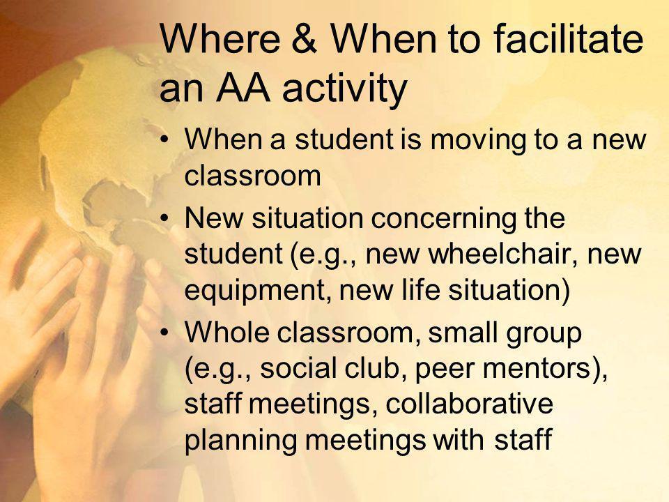 Where & When to facilitate an AA activity