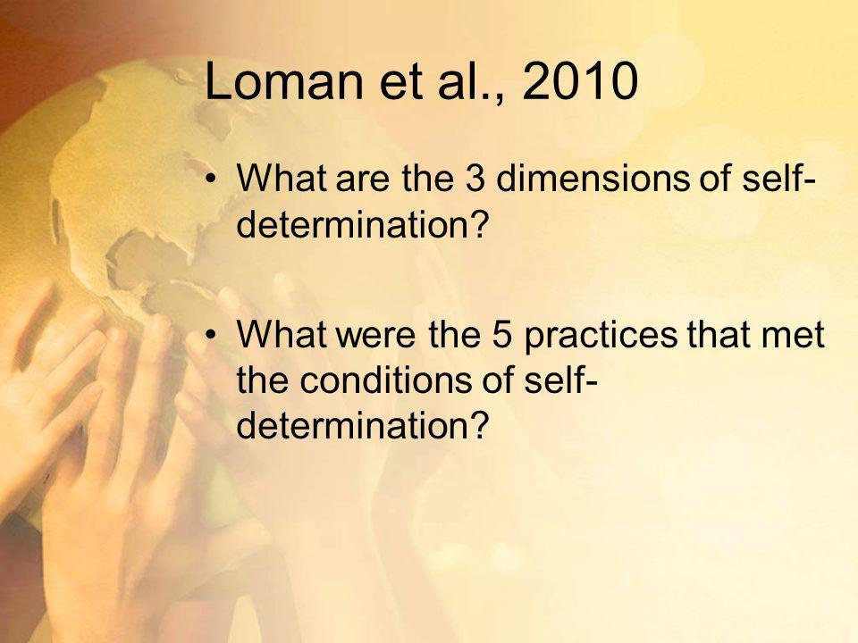 Loman et al., 2010 What are the 3 dimensions of self-determination