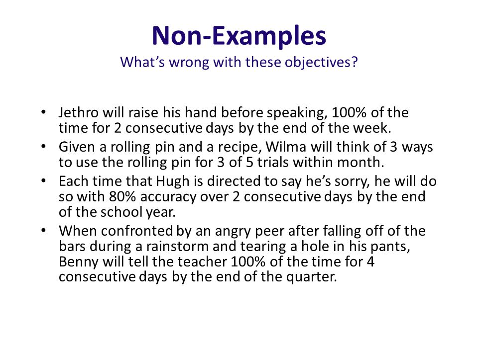 Non-Examples What's wrong with these objectives