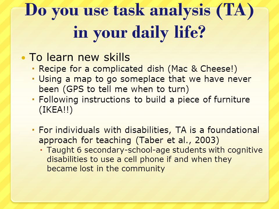 Do you use task analysis (TA) in your daily life
