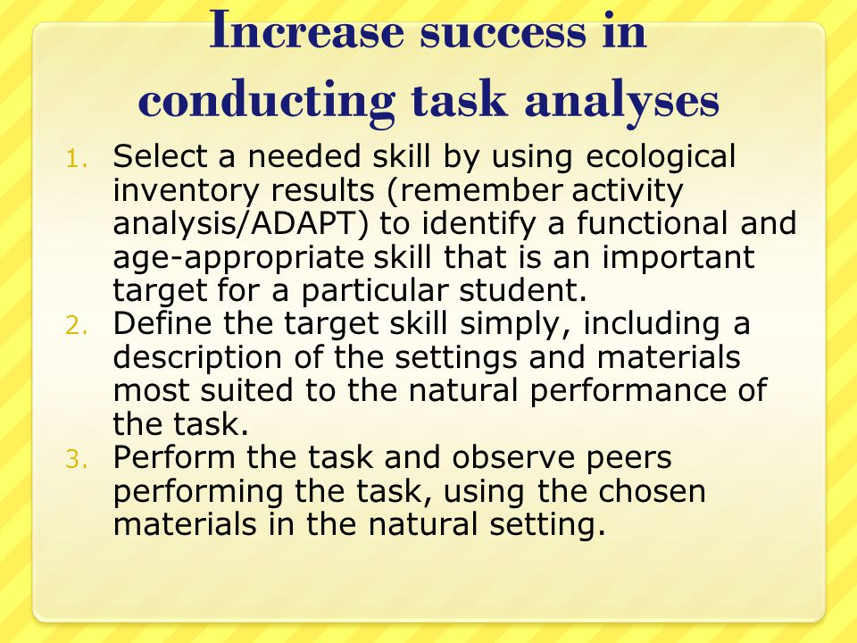Increase success in conducting task analyses