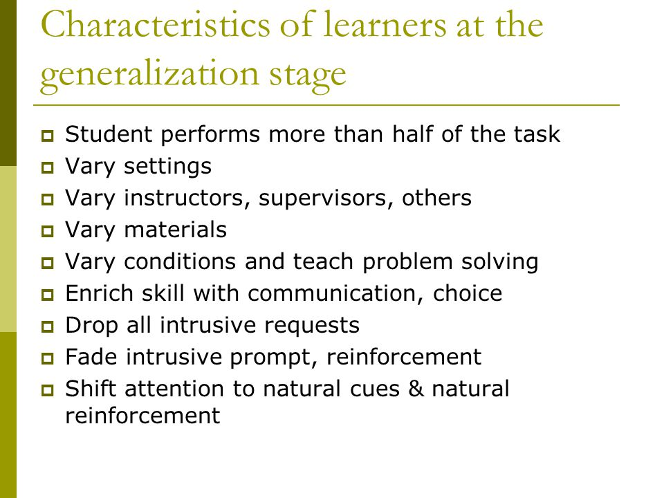 Characteristics of learners at the generalization stage