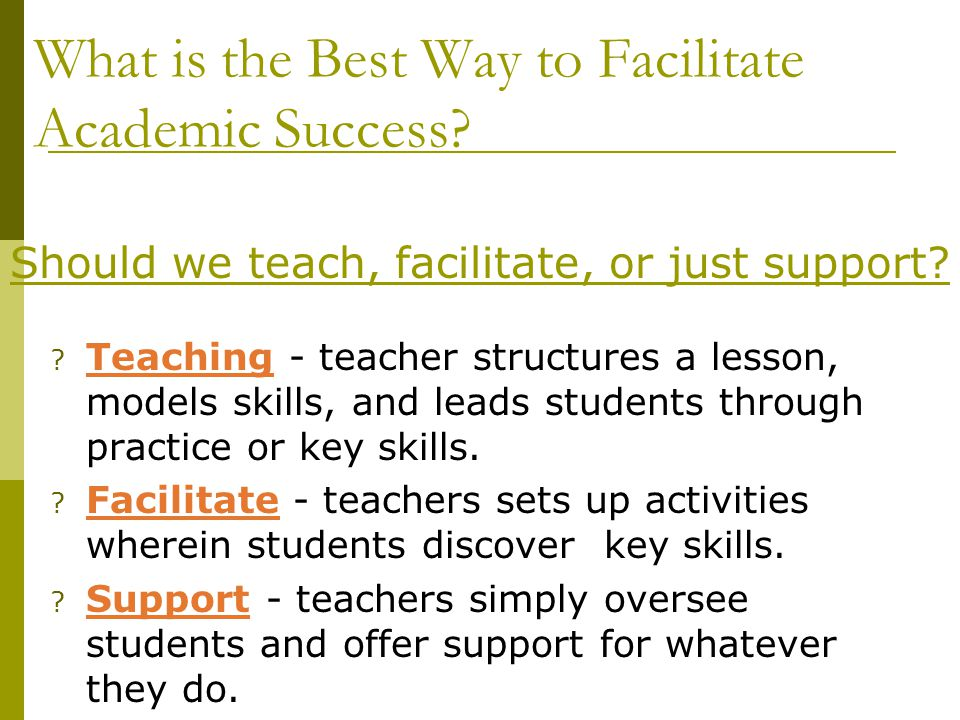 What is the Best Way to Facilitate Academic Success