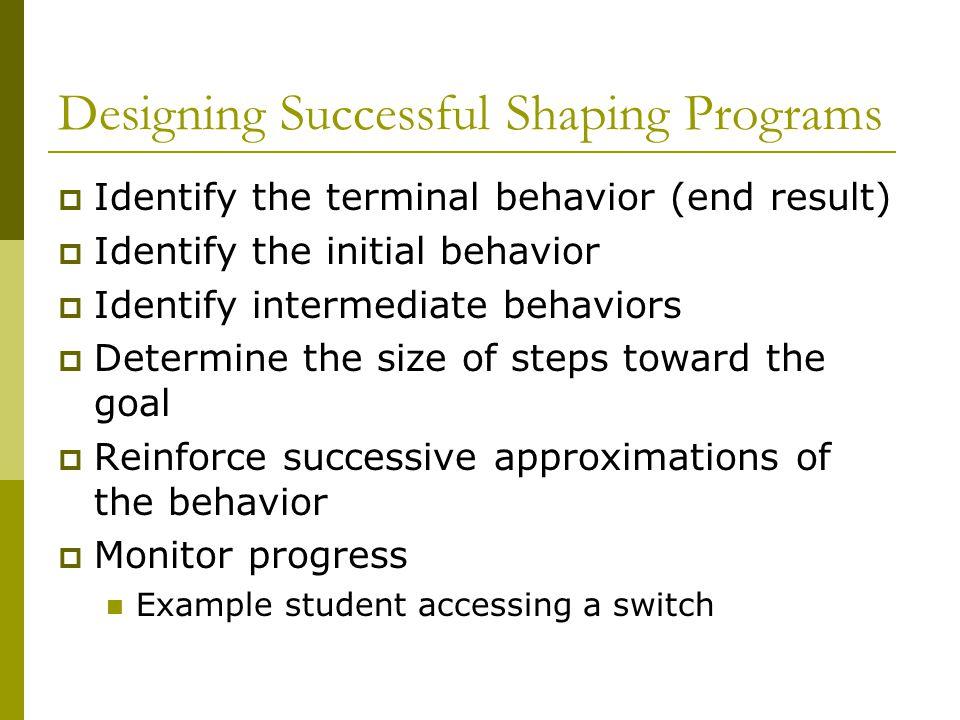Designing Successful Shaping Programs