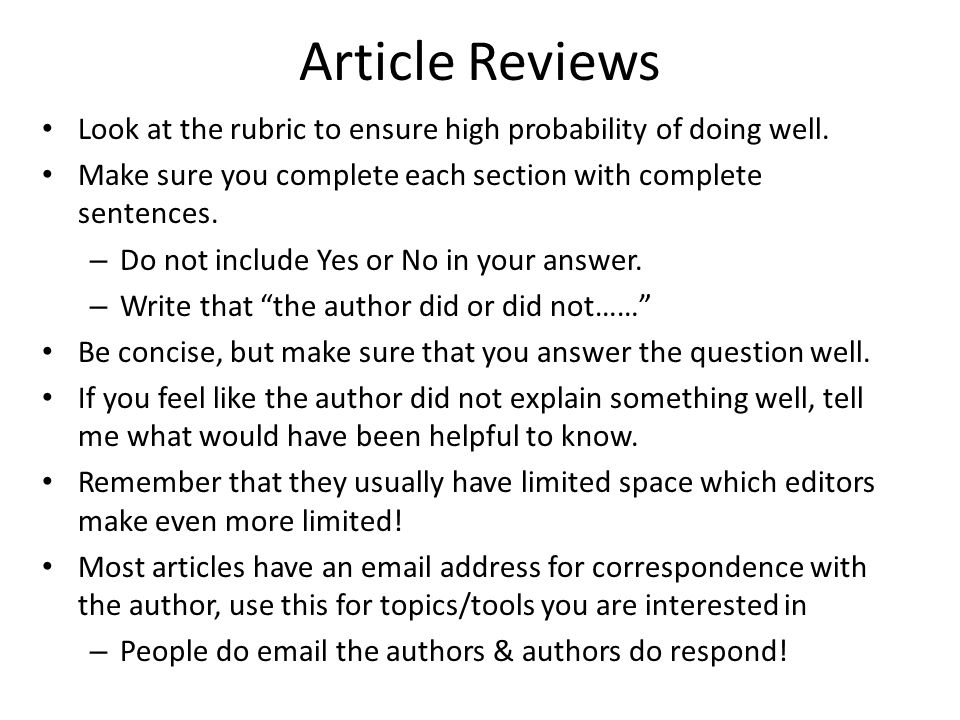 Article Reviews Look at the rubric to ensure high probability of doing well. Make sure you complete each section with complete sentences.