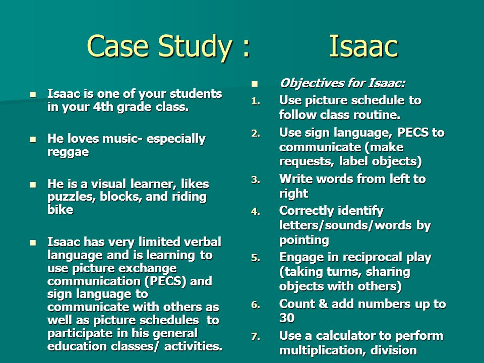 Case Study : Isaac Objectives for Isaac: