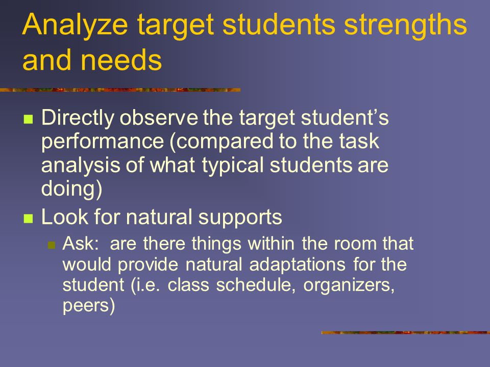 Analyze target students strengths and needs