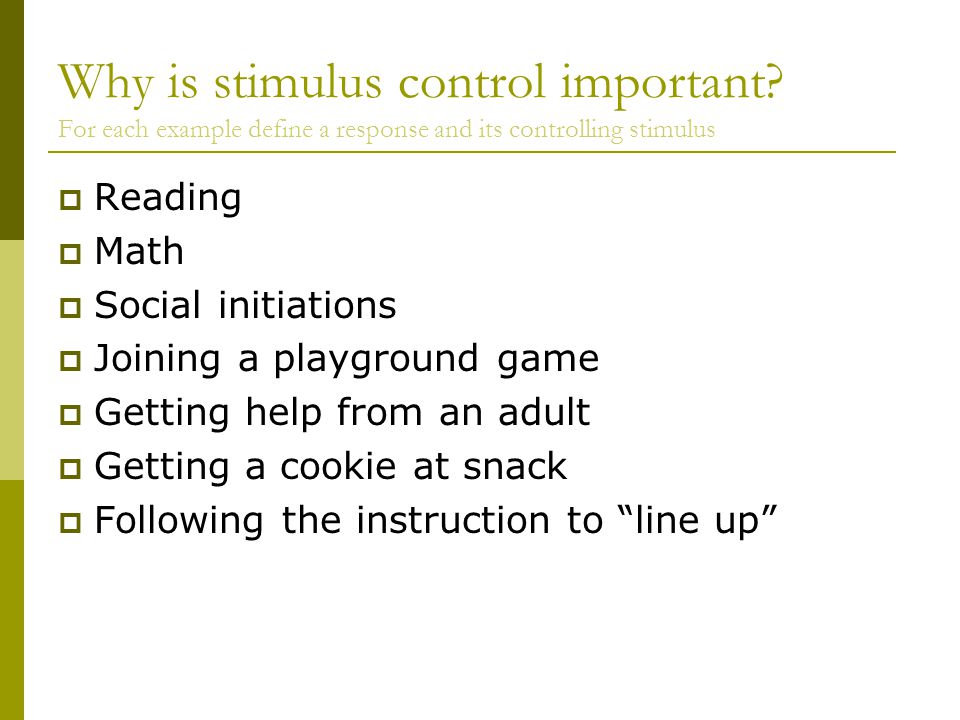 Why is stimulus control important