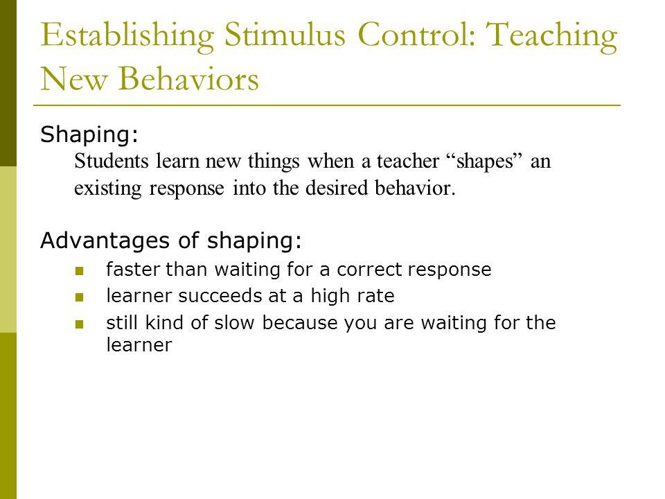 Establishing Stimulus Control: Teaching New Behaviors