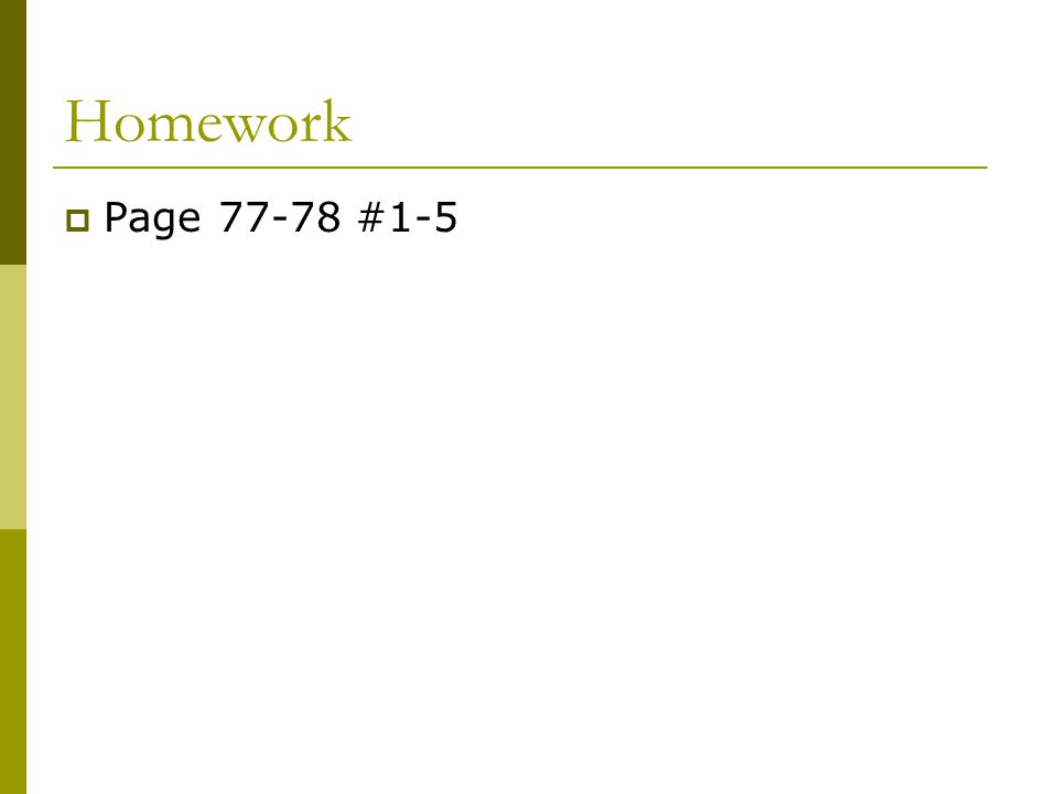 Homework Page 77-78 #1-5