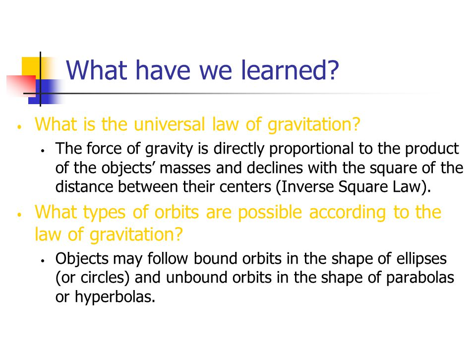 What have we learned What is the universal law of gravitation