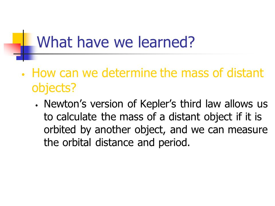 What have we learned How can we determine the mass of distant objects