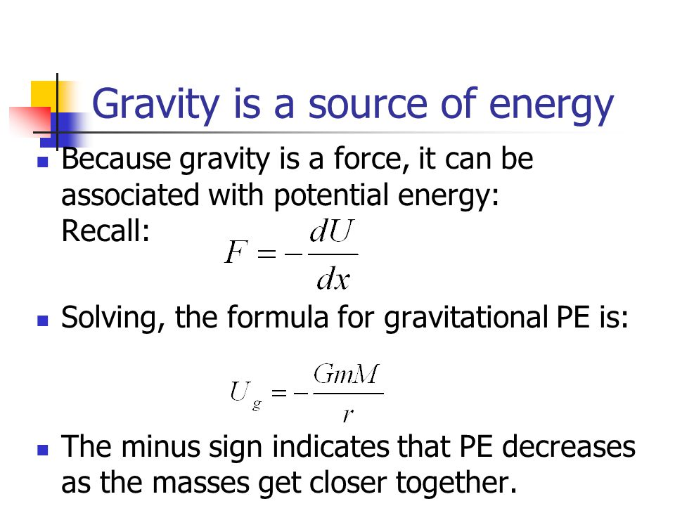 Gravity is a source of energy
