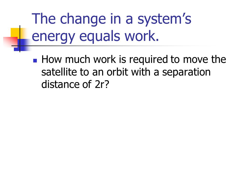 The change in a system's energy equals work.