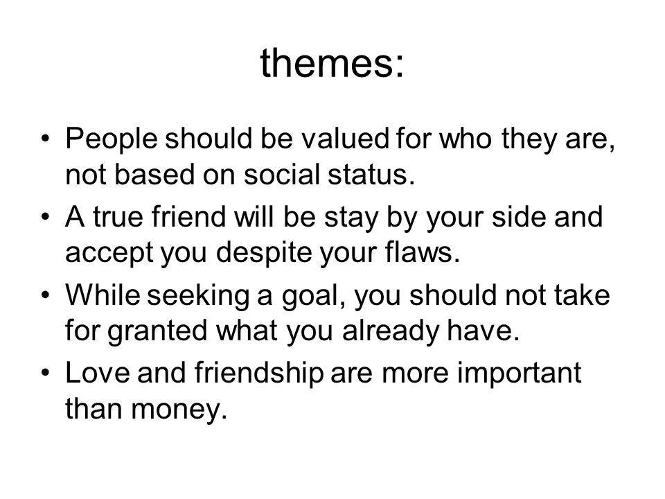 themes: People should be valued for who they are, not based on social status.