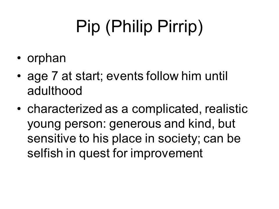 Pip (Philip Pirrip) orphan