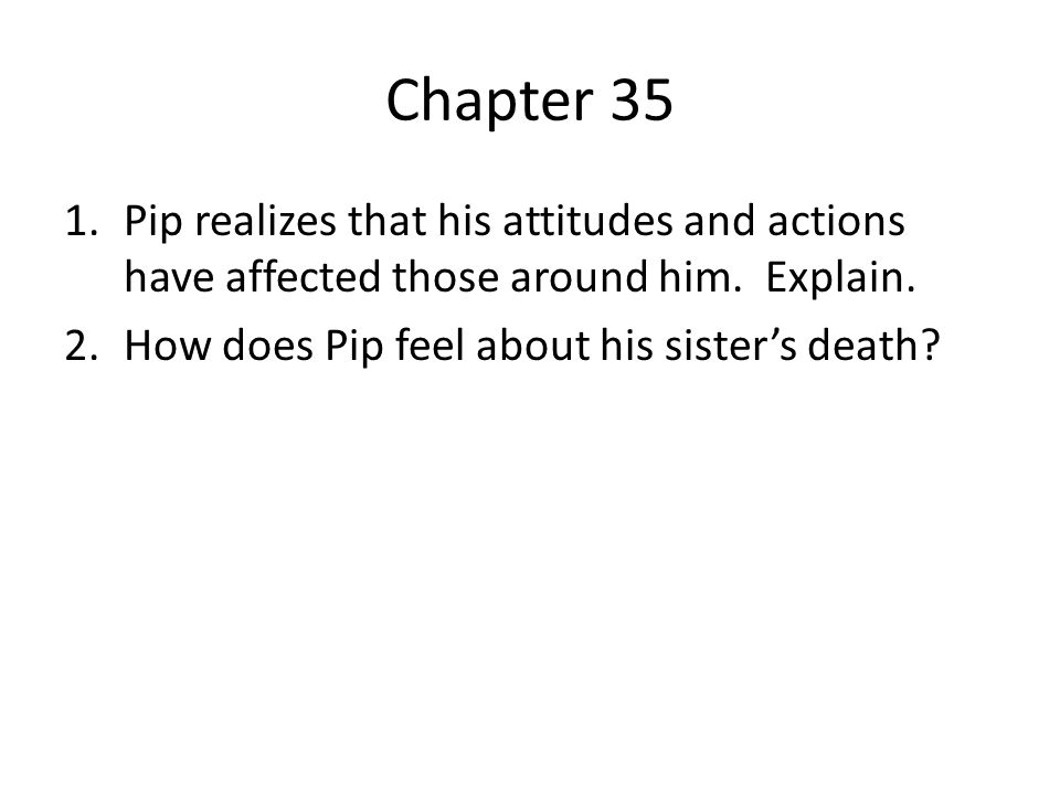 Chapter 35 Pip realizes that his attitudes and actions have affected those around him.