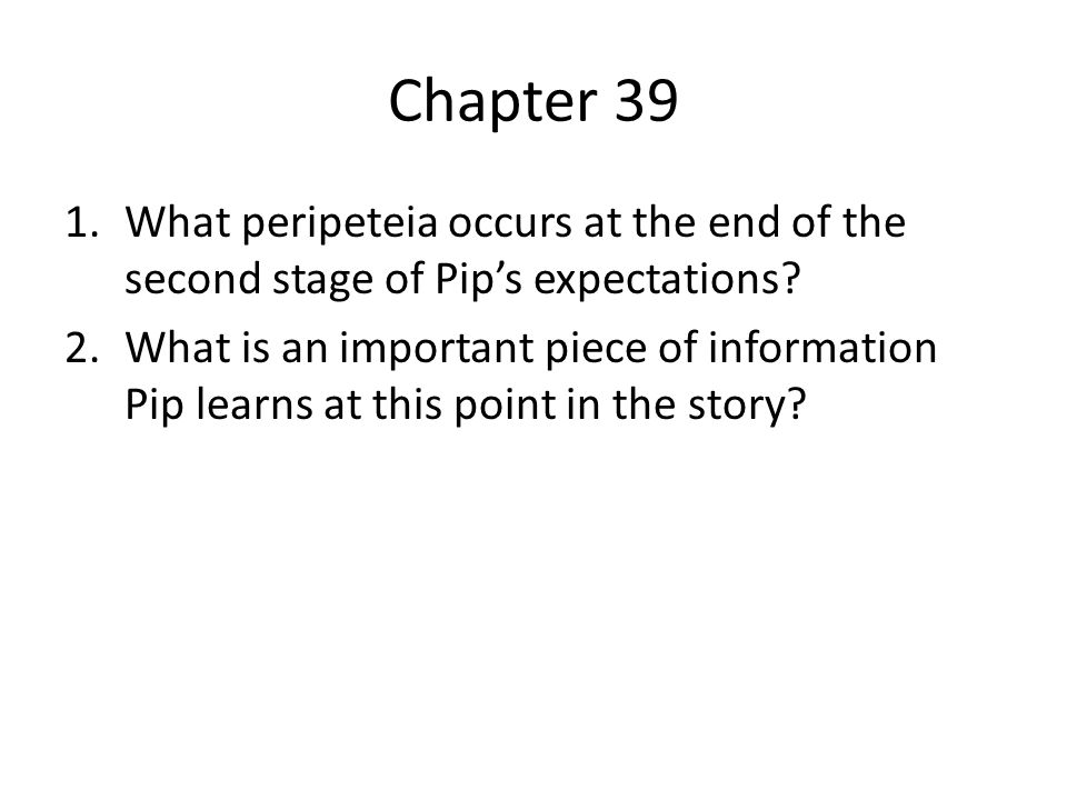 Chapter 39 What peripeteia occurs at the end of the second stage of Pip's expectations