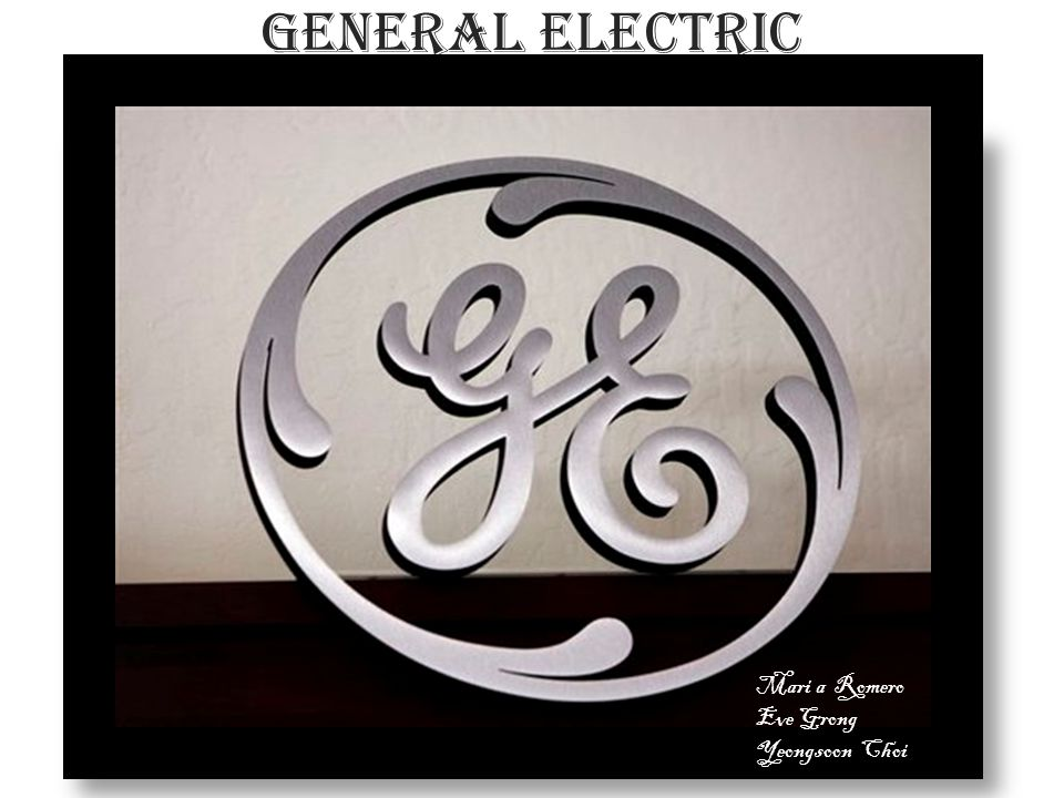 GENERAL ELECTRIC Mari a Romero Eve Grong Yeongsoon Choi