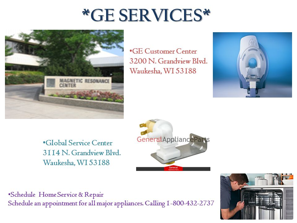 *GE SERVICES* GE Customer Center 3200 N. Grandview Blvd.