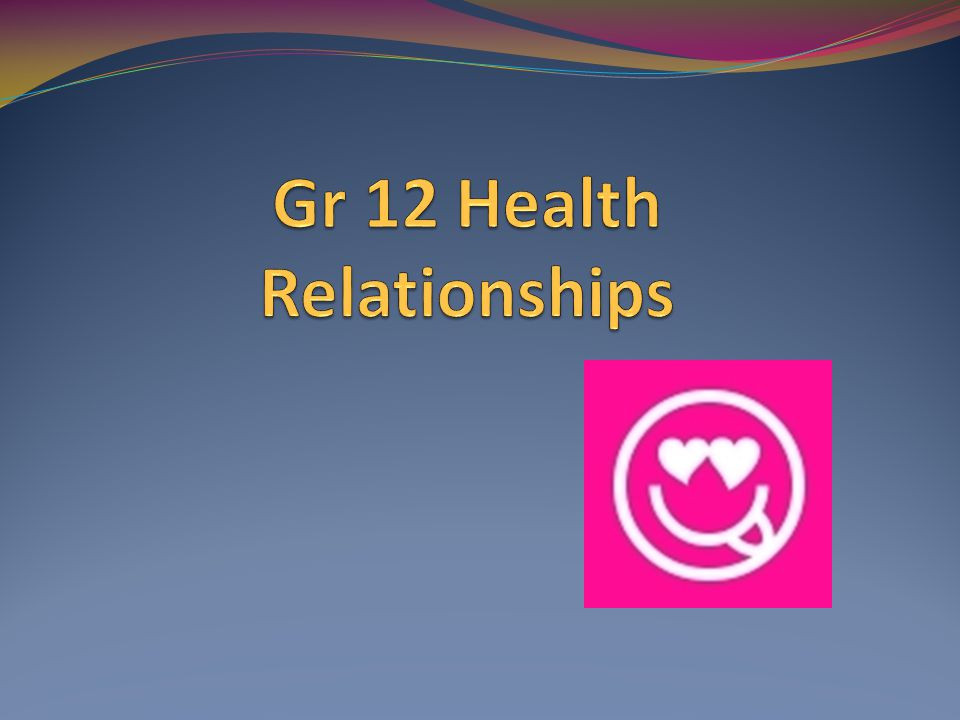 Gr 12 Health Relationships