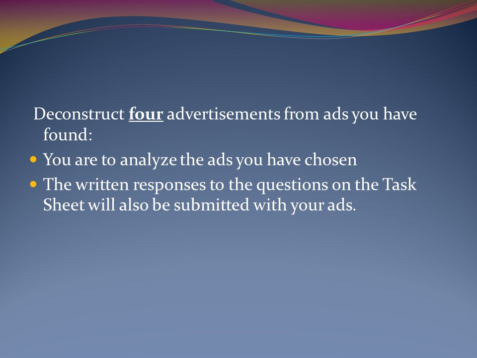 Deconstruct four advertisements from ads you have found: