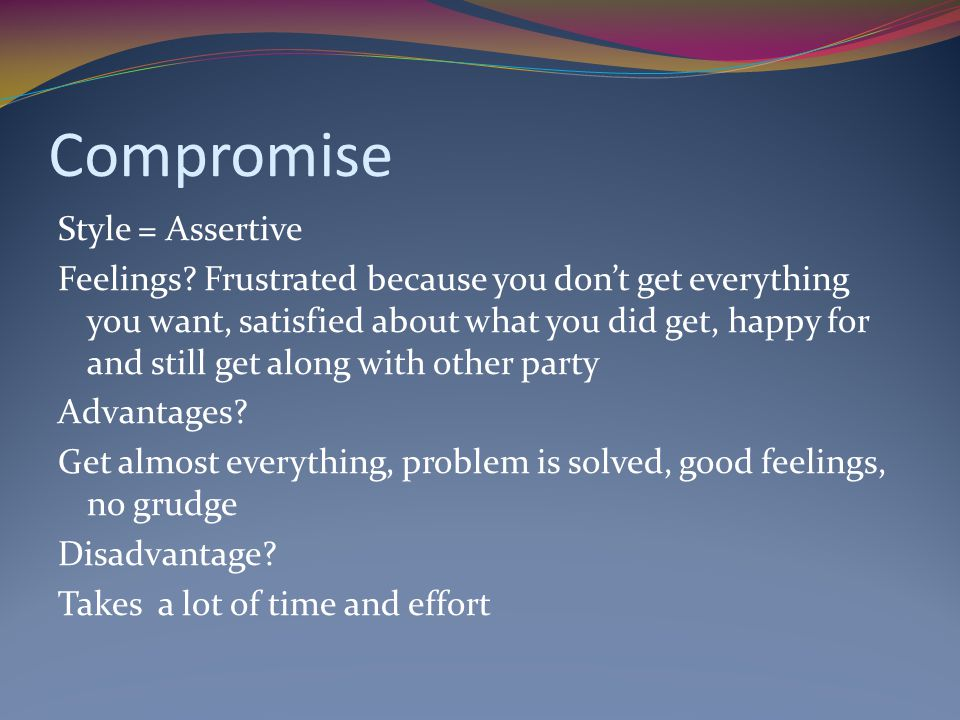 Compromise Style = Assertive