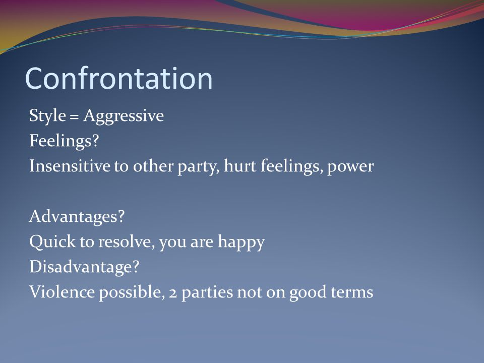 Confrontation Style = Aggressive Feelings